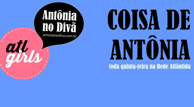 Coisa de Antônia: Eu não quero ser feminista