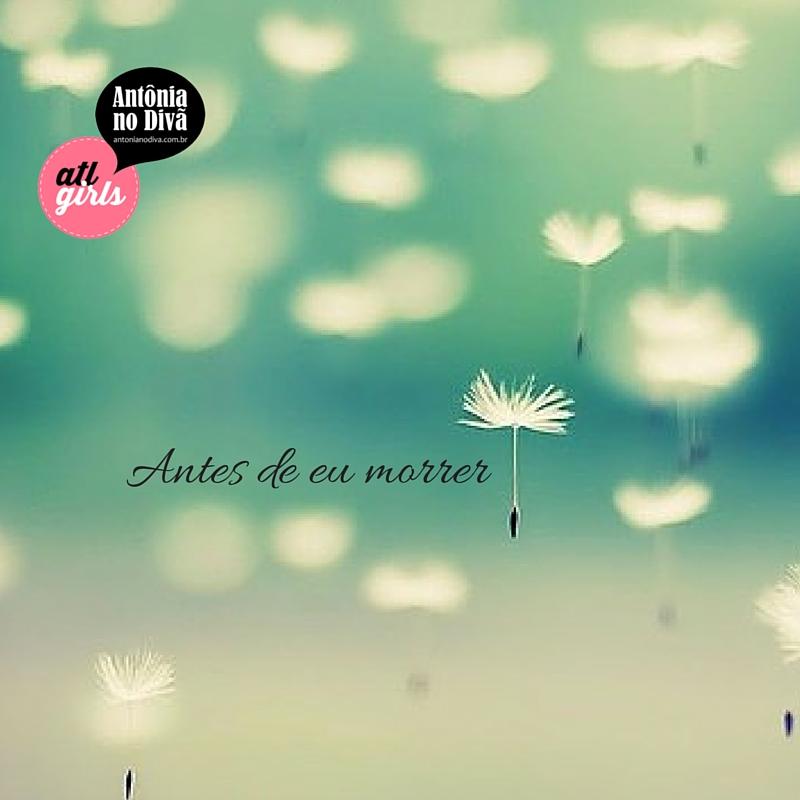 Antes de eu morrer (1)